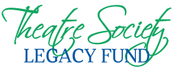 Theatre Society Legacy Fund Grant & Bursary Applications due March 1