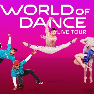 World of Dance Live Tour in Vancouver